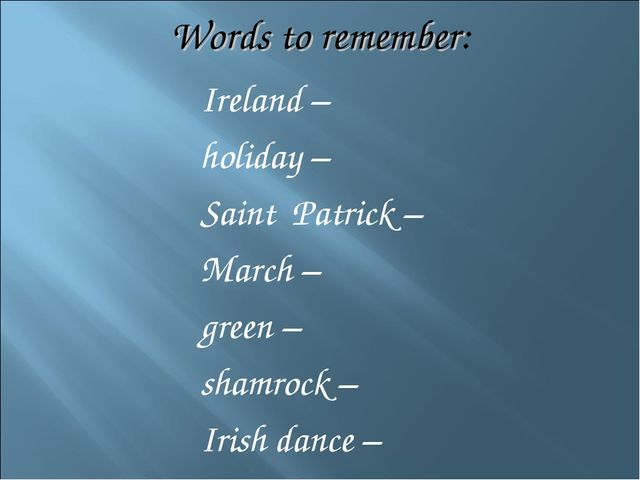 Words to remember: Ireland – holiday – Saint Patrick – March – green – shamro...