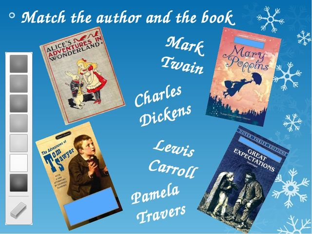 Match the author and the book Lewis Carroll Pamela Travers Mark Twain Charles...