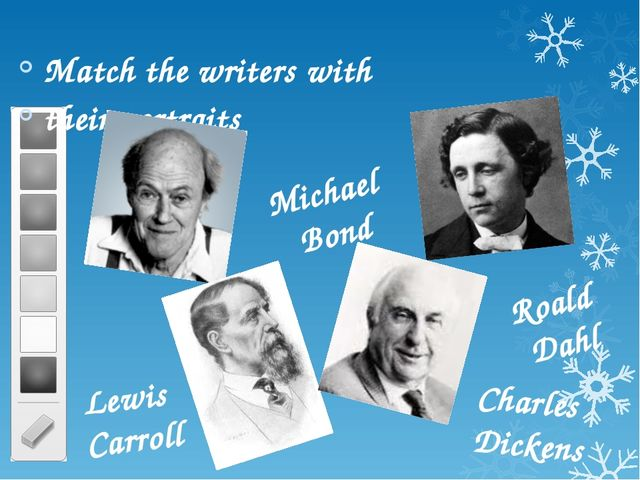Match the writers with their portraits Roald Dahl Michael Bond Lewis Carroll...