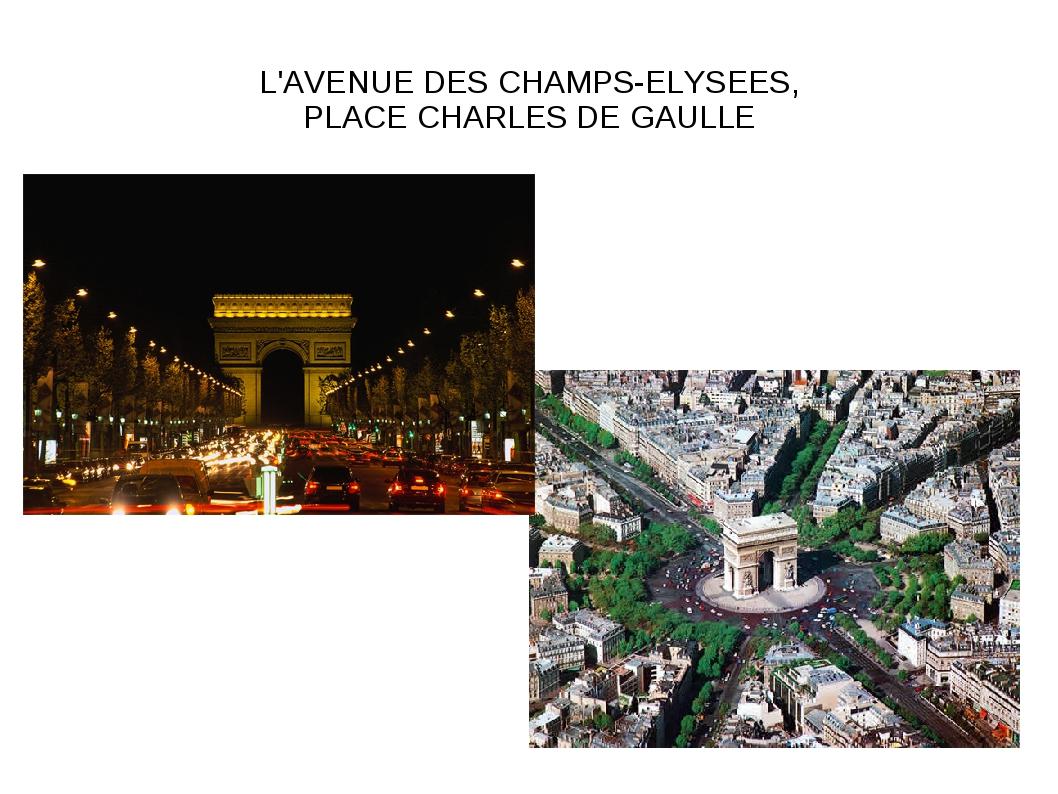 L'AVENUE DES CHAMPS-ELYSEES, PLACE CHARLES DE GAULLE