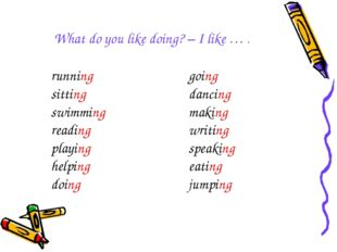 What do you like doing? – I like … . running sitting swimming reading playing