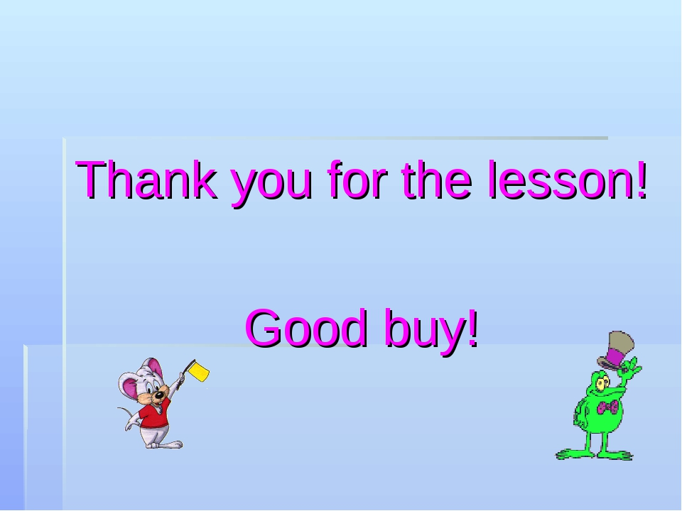 Thank you for the lesson! Good buy!