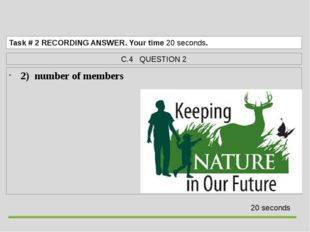 2) number of members  Task# 2RECORDING ANSWER. Your time 20 seconds. C.4 Q