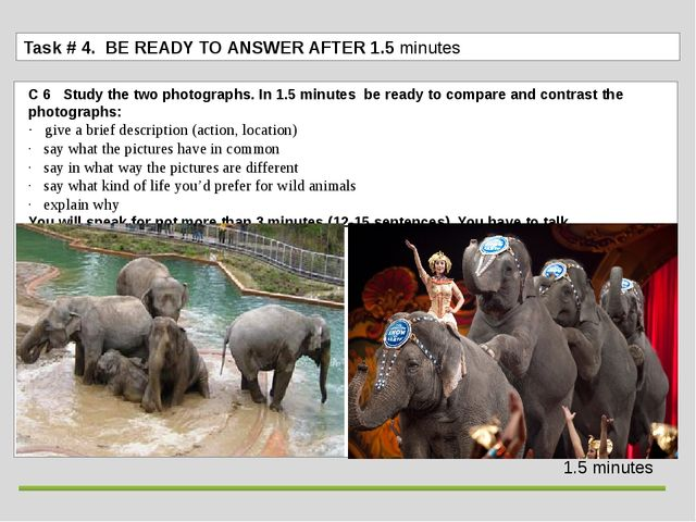 C 6 Study the two photographs. In 1.5 minutes be ready to compare and contr...