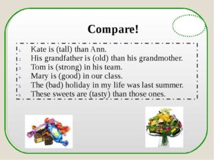 English Grammar Kate is (tall) than Ann. His grandfather is (old) than his g