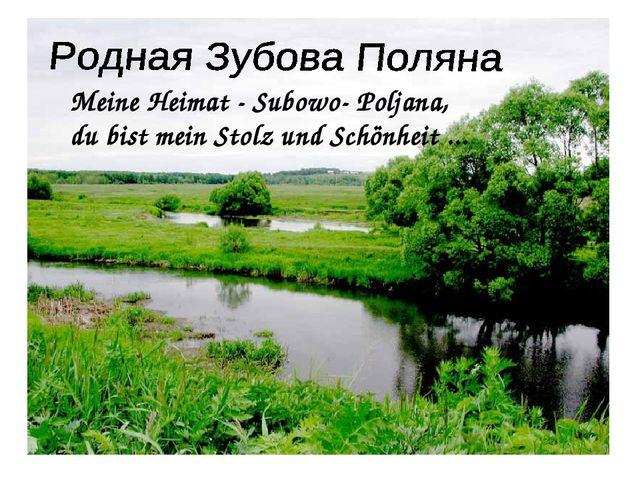 Meine Heimat - Subowo- Poljana, du bist mein Stolz und Schönheit ...