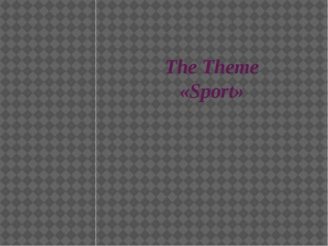 The Theme «Sport»