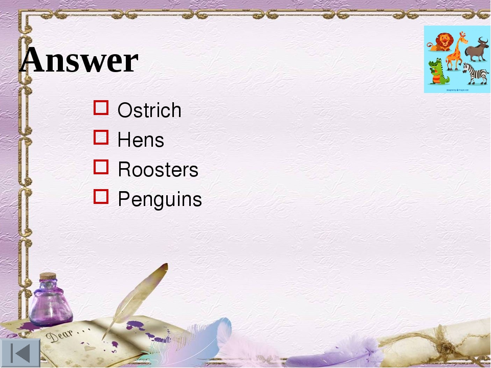 Answer Ostrich Hens Roosters Penguins