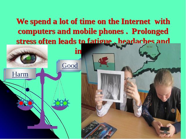 We spend a lot of time on the Internet with computers and mobile phones . P...