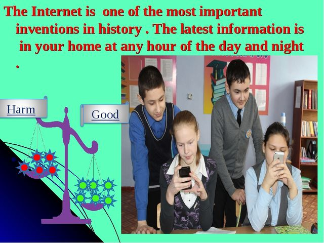 The Internet is one of the most important inventions in history . The latest...