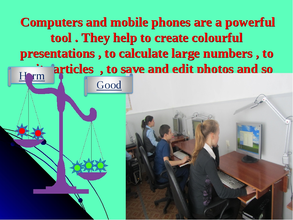 Computers and mobile phones are a powerful tool . They help to create colour...