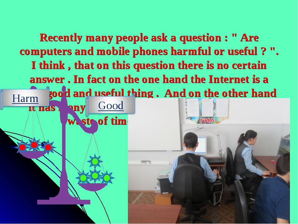 """Recently many people ask a question : """" Are computers and mobile phones harm..."""