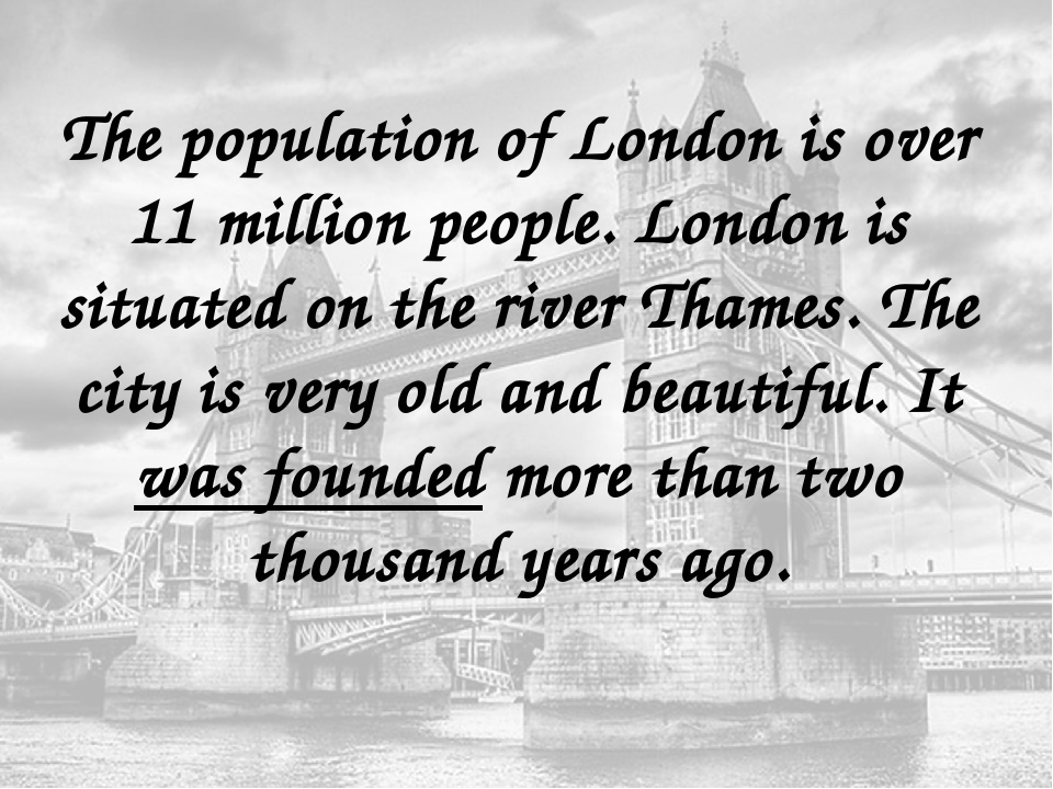 The population of London is over 11 million people. London is situated on the...
