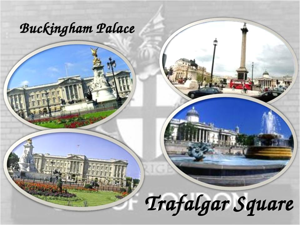 Buckingham Palace Trafalgar Square