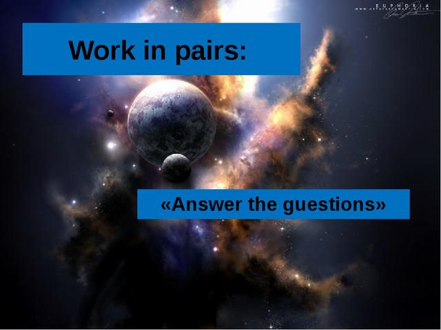Work in pairs: «Answer the guestions»