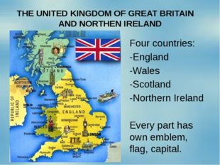 THE UNITED KINGDOM OF GREAT BRITAIN AND NORTHEN IRELAND Four countries: -Engl