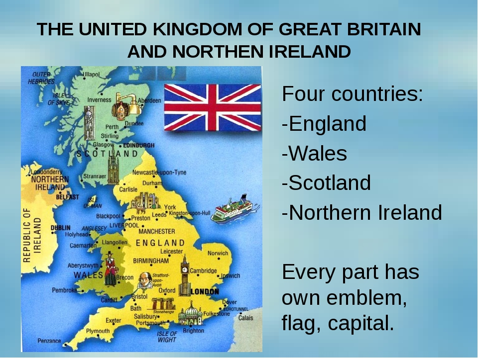 THE UNITED KINGDOM OF GREAT BRITAIN AND NORTHEN IRELAND Four countries: -Engl...