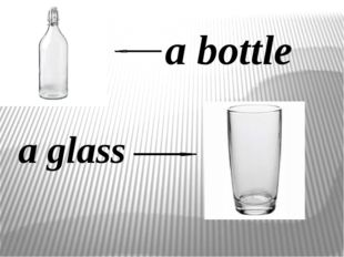 a bottle a glass
