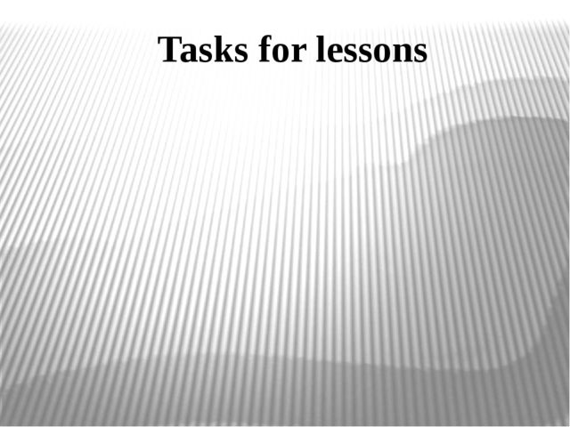 Tasks for lessons