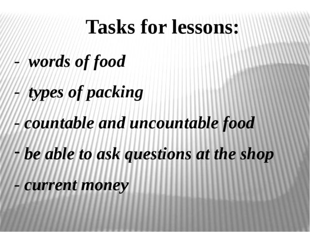 - words of food - types of packing - countable and uncountable food be able t...