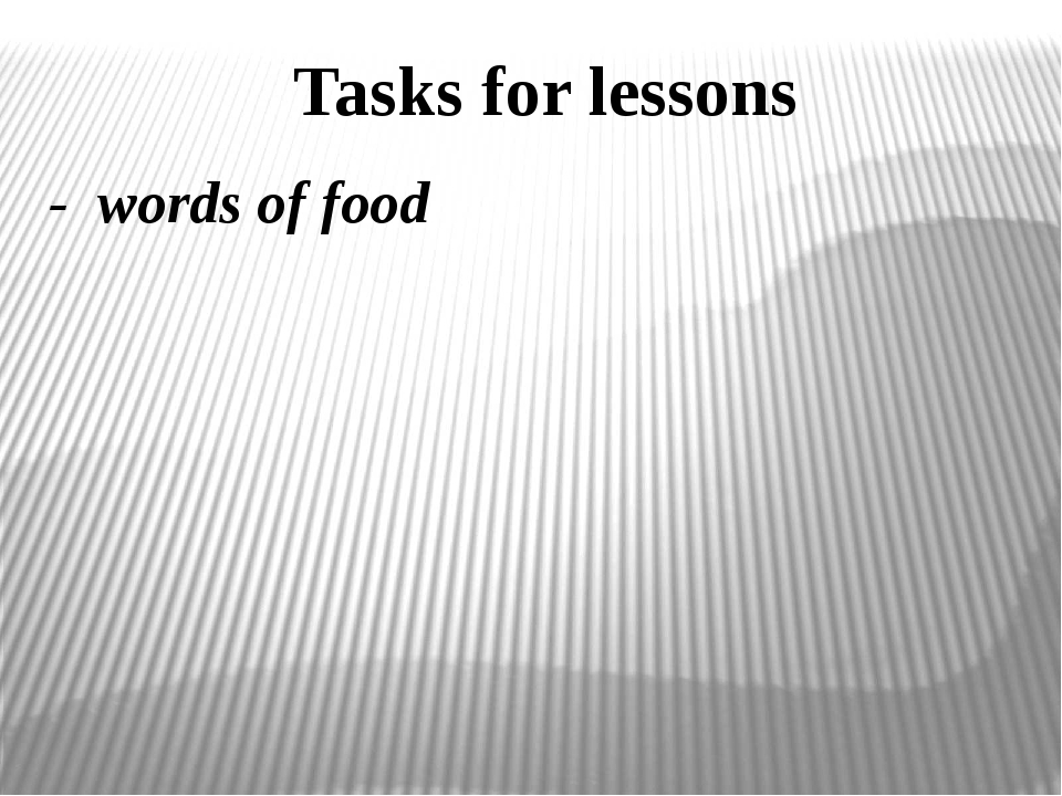 - words of food Tasks for lessons