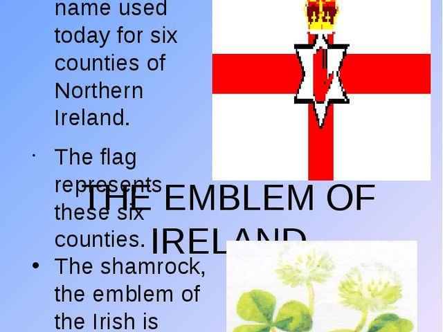 THE FLAG OF NORTHERN IRELAND Ulster is the name used today for six counties o...