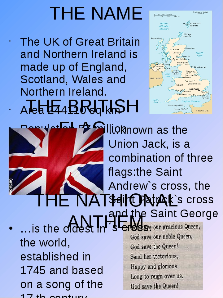 THE NAME The UK of Great Britain and Northern Ireland is made up of England,...