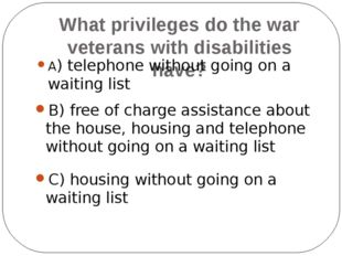 Who does the welfare state help? A) the elderly, the disabled B) the retired,