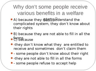What would happen in case people didn't get their benefits? A) many people wo