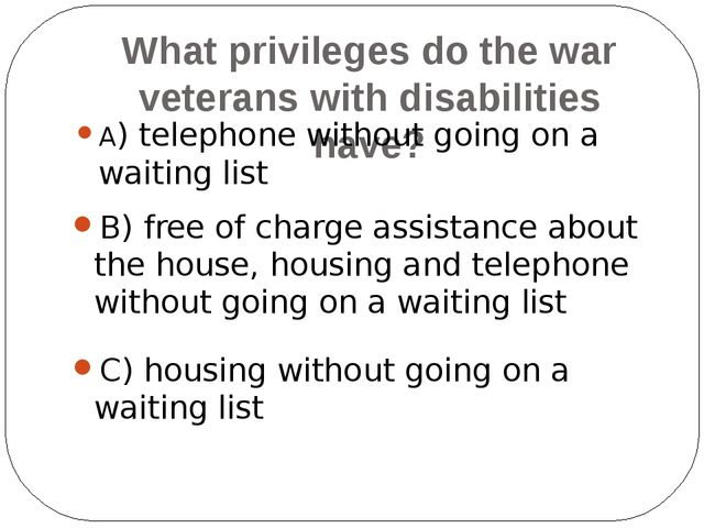Who does the welfare state help? A) the elderly, the disabled B) the retired,...