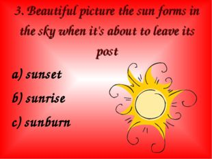 3. Beautiful picture the sun forms in the sky when it's about to leave its po