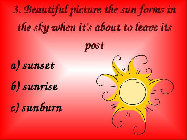3. Beautiful picture the sun forms in the sky when it's about to leave its po...