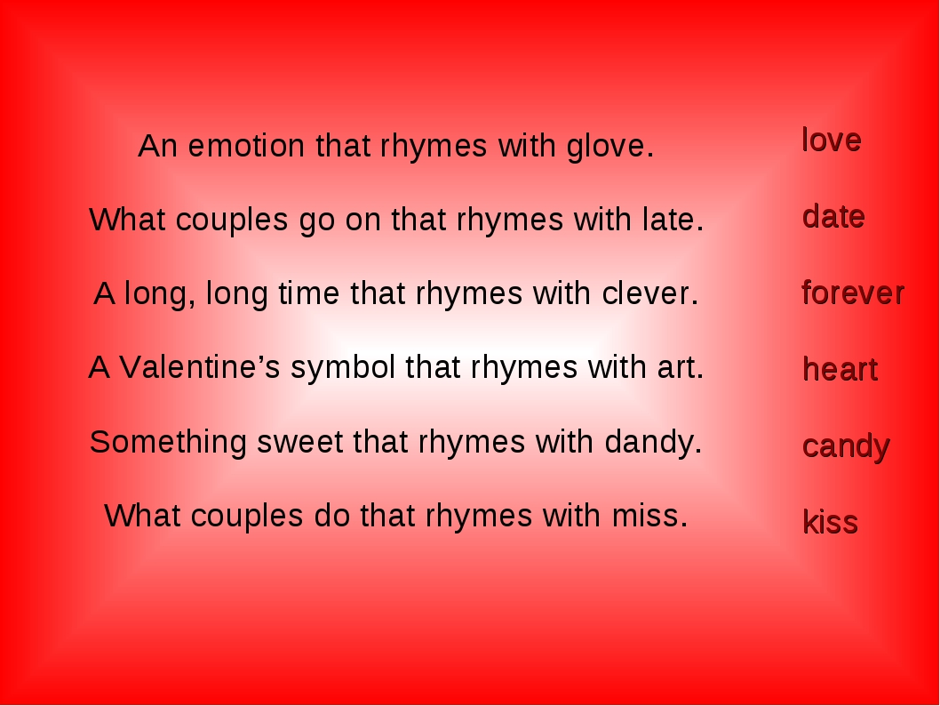 An emotion that rhymes with glove. What couples go on that rhymes with late....