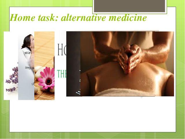 Home task: alternative medicine