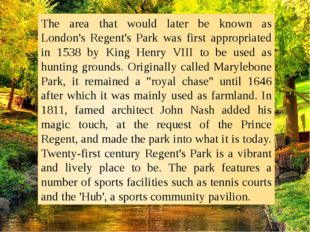 The area that would later be known as London's Regent's Park was first approp