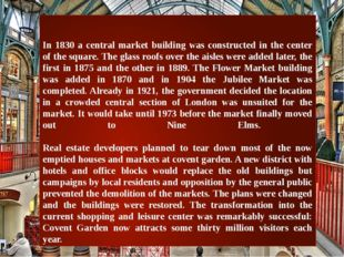 In 1830 a central market building was constructed in the center of the squar