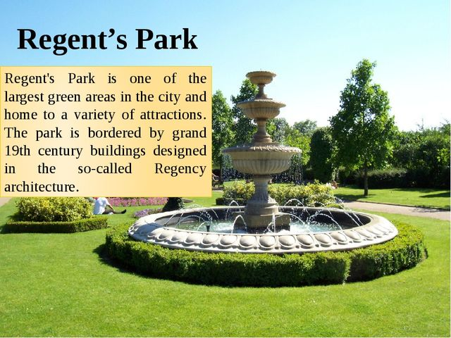 Regent's Park Regent's Park is one of the largest green areas in the city and...