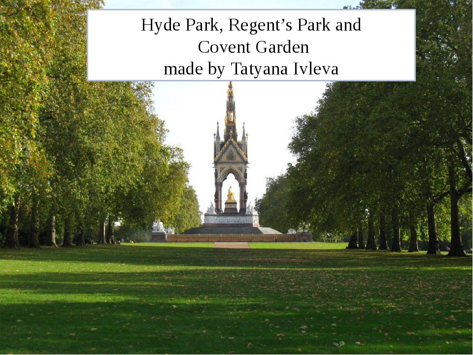 Hyde Park, Regent's Park and Covent Garden made by Tatyana Ivleva