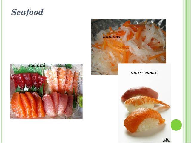 Seafood sashimi namasu, nigiri-zushi.