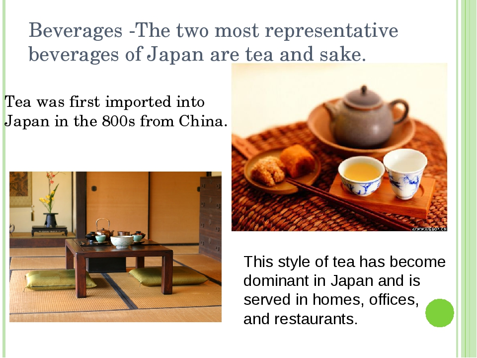 Beverages -The two most representative beverages of Japan are tea and sake. T...