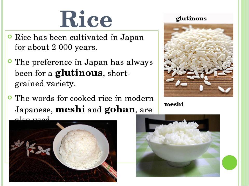 Rice Rice has been cultivated in Japan for about 2 000 years. The preference...