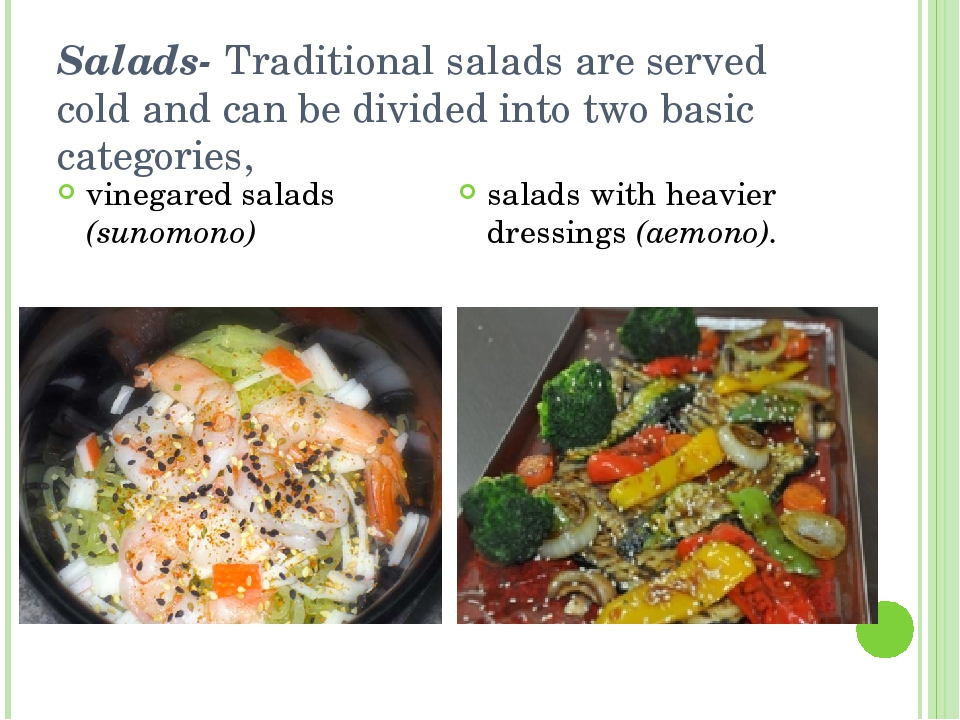 Salads- Traditional salads are served cold and can be divided into two basic...