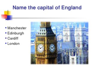 Name the capital of England Manchester Edinburgh Cardiff London