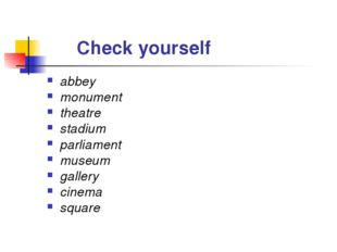 Check yourself abbey monument theatre stadium parliament museum gallery cine