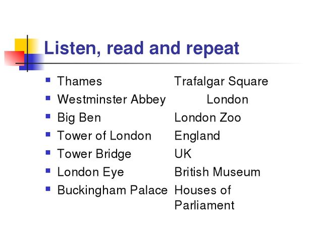 Listen, read and repeat Thames 	Trafalgar Square Westminster Abbey 	London Bi...