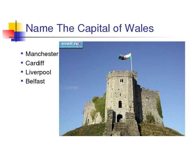 Name The Capital of Wales Manchester Cardiff Liverpool Belfast