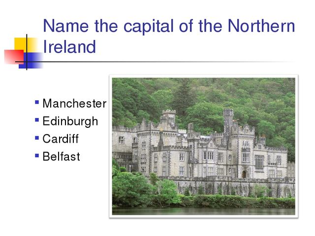 Name the capital of the Northern Ireland Manchester Edinburgh Cardiff Belfast