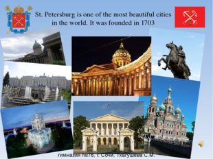 St. Petersburg is one of the most beautiful cities in the world. It was found