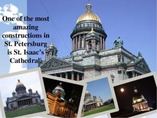 One of the most amazing constructions in St. Petersburg is St. Isaac's Cathe