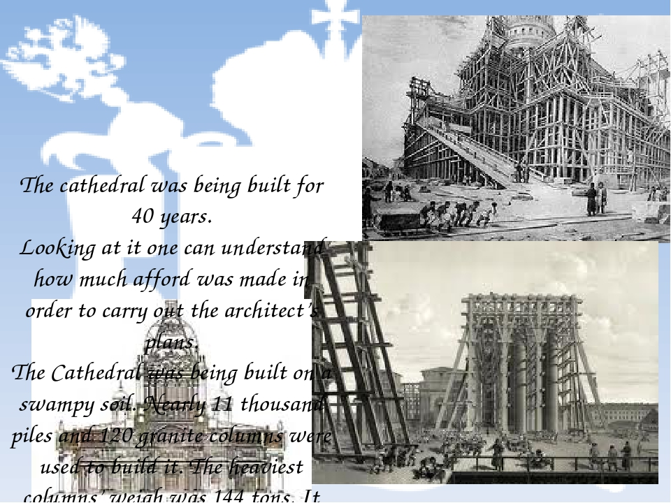 The cathedral was being built for 40 years. Looking at it one can understand...